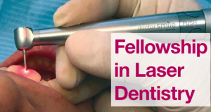 FELLOWSHIP IN LASER DENTISTRY IN LONDON